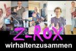 """Ein Dank an alle, die in der momentanen schweren Zeit für die Anderen da sind – Die Band Z-ROX veröffentlicht das Video """"wirhaltenzusammen"""""""